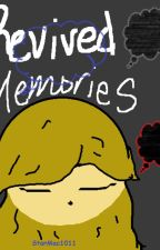 Revived Memories by StarMac1011
