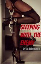 Sleeping With The Enemy - *ON HOLD* - [Erotic BWWM Adult Romance] by NiaMonroe_xo