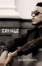 Exhale by _stolenbeauty_
