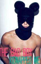 The Bad Boy kidnapped Me by xXXLittleBirdXXx