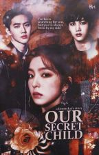 Our Secret Child (EXO FANFIC) by baekhyunee_4