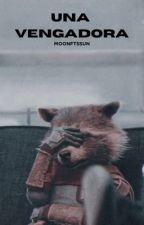 Una Vengadora ~Terminada~ by alexitasantiagocarlo