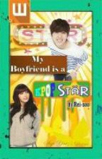 My Boyfriend is a Kpop Star:* by Rei-Soo
