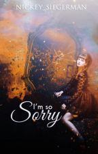 I'm So Sorry by Nickey_Siegerman