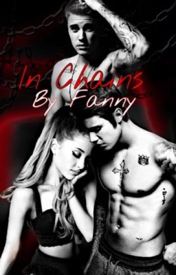 In Chains (Jason McCann &Justin Bieber FanFiction)