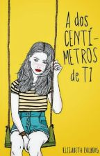 A dos Centimetros de Ti by Lucila_Medrano