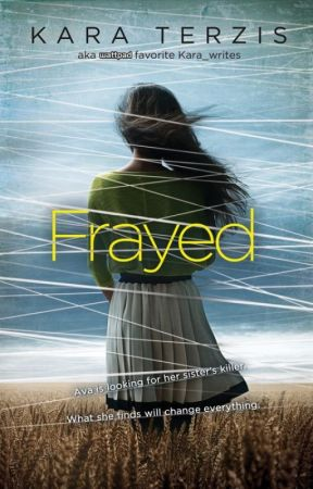 Frayed (Formerly Known As The Sweetest Sorrows of Ava Hale) by Kara_writes