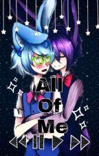 All Of Me (Bonnie x Toy Bonnie) by -Princess-Disney-