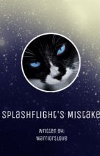 Splashflight's Mistake (book one, *UNDER REVISION!*) by warri0rslove