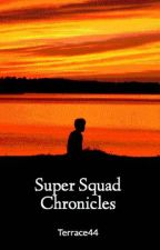 Super Squad Chronicles by Terrace44