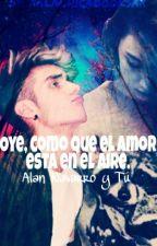 Oye, Como Que El Amor Esta En El Aire. by xXLaChicaBooksXx