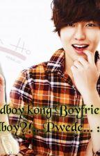 Ang badboy kong boyfriend to goodboy?! pwede. :) by AcoeCiRoschelle