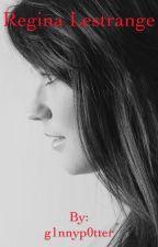 Regina Lestrange by g1nnyp0tter