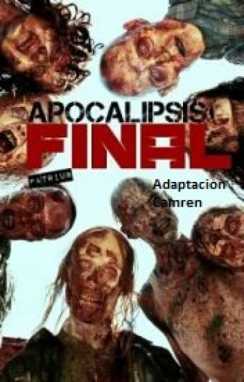 Apocalipsis Final (Camren)
