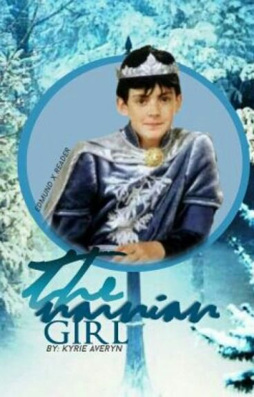 The Narnian Girl || Edmund x Reader)
