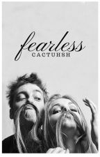 Fearless by cactuhsh