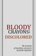 Bloody Crayons: DISCOLORED - An Analysis by lghnd43