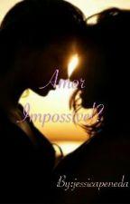 Amor impossível? by jessicapeneda
