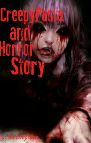 CreepyPasta & Horror Story