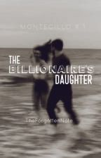 The Billionaire's Daughter by TheForgottenNote