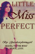 Little Miss Perfect by Gatedcorylovinggirl