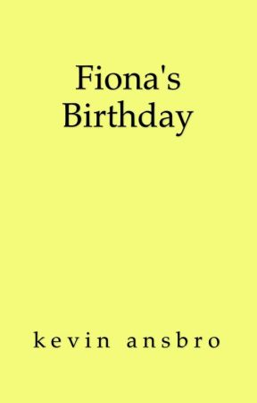 Fiona's Birthday by kevinansbro