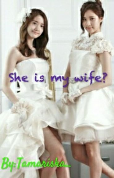 She is my wife? (gxg)