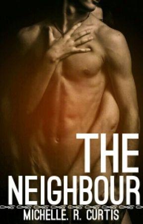 The Neighbour- A NOVELLA by CookieX_