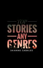 TOP STORIES(any genres)MUST READ by Erixxianne