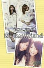 You are My Bestfriend (HarunaxRina) by OchiDochi