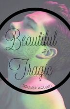 Beautiful Tragic (ON-GOING) by iamjooveraquino