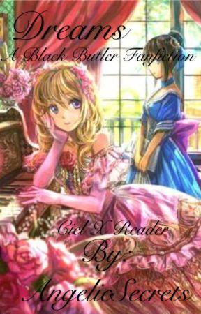 Dreams - Ciel x Reader - A Black Butler Fanfiction - Chapter