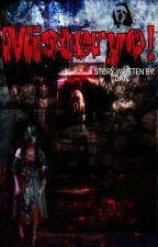 MISTERYO! (20 Compilation of Horror Stories) [COMPLETED] ✔ by neggysidan