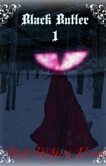 ~Red Riding Hood~{Black Butler/Kuroshitsuji}(Red Hood Diaries 1/3)
