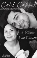 Cold Coffee - Dilmer Fanfiction by iaminlovewithdemi