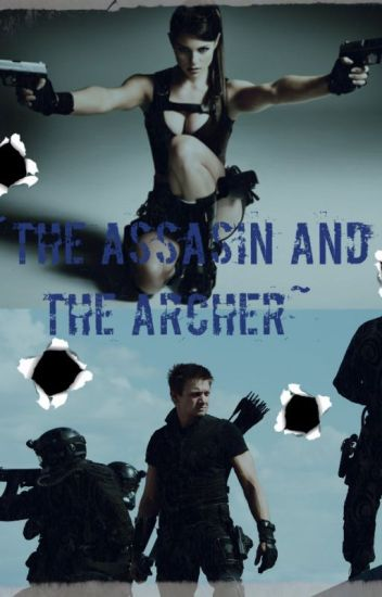 ~the assasin and the archer~ (a hawkeye fanfiction story) __on-hold__