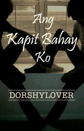 Ang Kapitbahay Ko (boyxboy) (Completed) by dorshylover