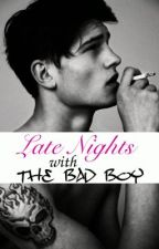Late Nights With The Bad Boy by ParadiseISnear