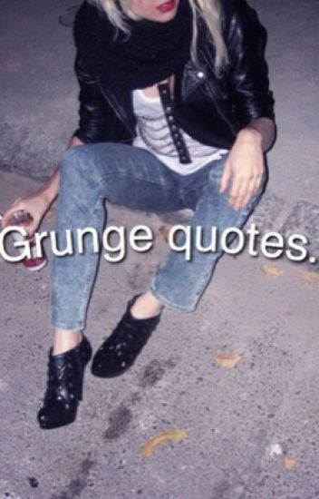 grunge quotes