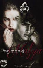 Peşimdeki Mafya by Senzamanbenheyecan