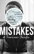 MISTAKES (A Tronnor Fanfic) ✔️ by frerardscyanide