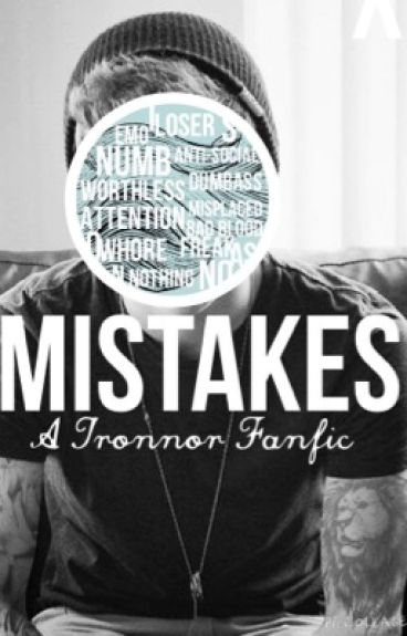 MISTAKES (A Tronnor Fanfic) ✔️