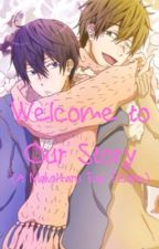 Welcome to Our Story (A MakoHaru Fan Fiction) by Gary-Pls