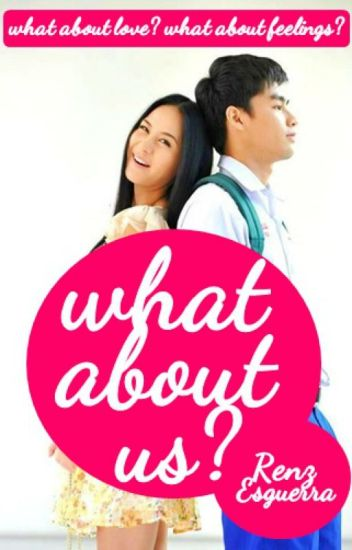 What About Us? (Complete Tagalog Love Story) - renzesguerra