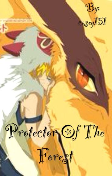 Protector of the forest (Naruto Fanfiction)