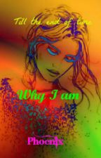 Why I am (Book 5) by racefunhorsess