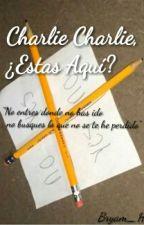 Charlie Charlie ¿Estas Aqui? by Bryan_H