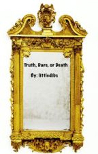Truth, Dare, or Death by littledibs