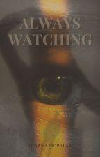 Always Watching by Hamartophilia