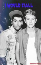 I Would (Ziall) by bronwynne12